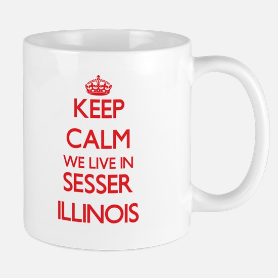 Keep calm we live in Sesser Illinois Mugs