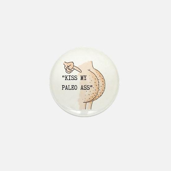 Kiss My Paleo Ass Mini Button