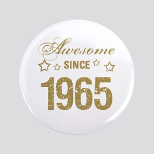 """Awesome Since 1965 3.5"""" Button"""