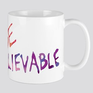 BE UNBELIEVABLE Mugs