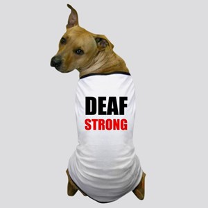 Deaf Strong Dog T-Shirt