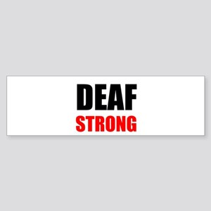 Deaf Strong Bumper Sticker