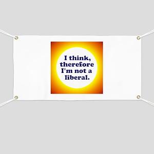 Not a Liberal! Banner