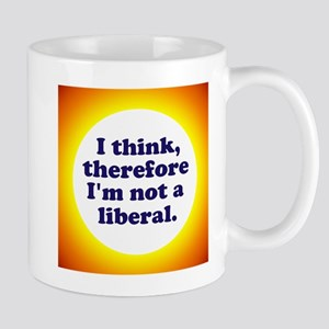 Not a Liberal! Mugs