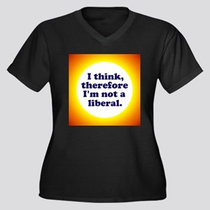Not a Liberal! Plus Size T-Shirt