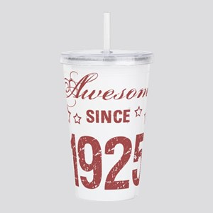 Awesome Since 1925 Acrylic Double-wall Tumbler