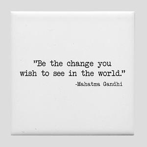 Be The Change - Ghandi Tile Coaster