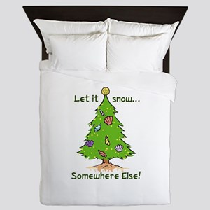 LET IT SNOW SOMWHERE ELSE Queen Duvet