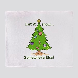 LET IT SNOW SOMWHERE ELSE Throw Blanket