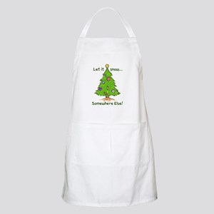 LET IT SNOW SOMWHERE ELSE Apron