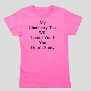 My Chemistry Test Will Devour You If Yo Girl's Tee