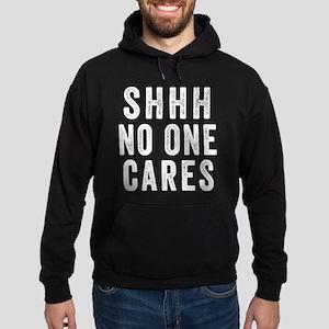 SHHH No One Cares Hoodie
