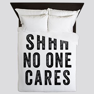 SHHH No One Cares Queen Duvet