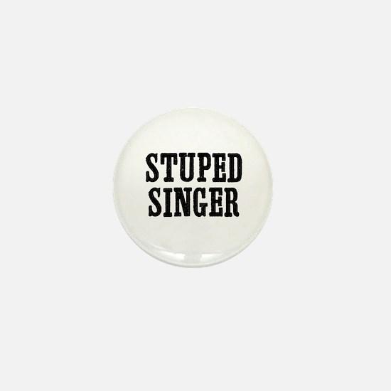 stuped singer Mini Button