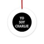 Yo Soy Charlie Ornament (Round)