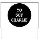 Yo Soy Charlie Yard Sign