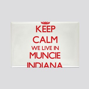 Keep calm we live in Muncie Indiana Magnets