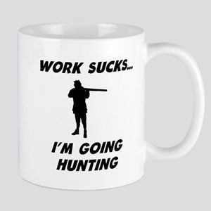 Work Sucks Im Going Hunting Mugs