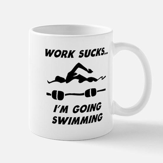 Work Sucks Im Going Swimming Mugs