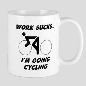Work Sucks Im Going Cycling Mugs