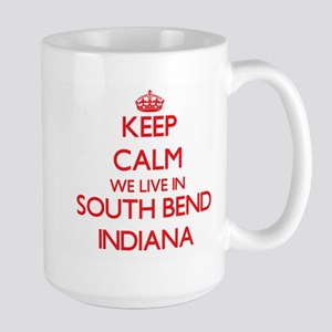 Keep calm we live in South Bend Indiana Mugs