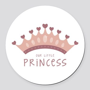 Our little princess Round Car Magnet
