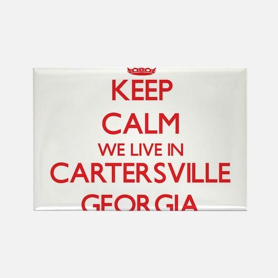 Keep calm we live in Cartersville Georgia Magnets