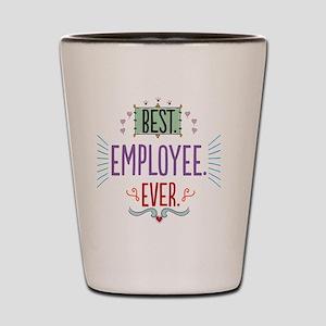 Best Employee Ever Shot Glass