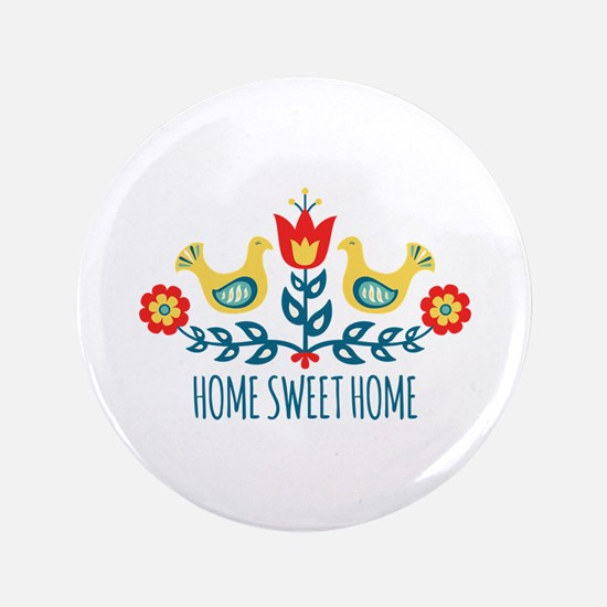 """Home Sweet Home 3.5"""" Button"""