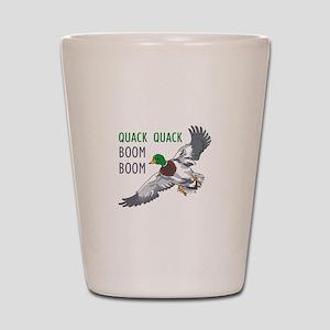 QUACK QUACK BOOM BOOM Shot Glass