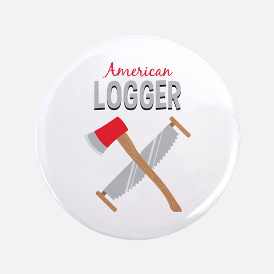 "Saw Axe Lumberjack American Logger 3.5"" Button"