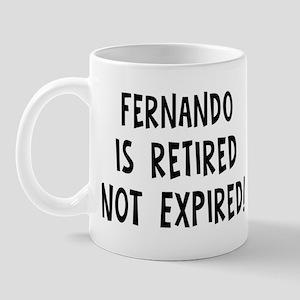 Fernando: retired not expired Mug