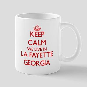 Keep calm we live in La Fayette Georgia Mugs