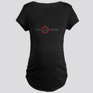 Lest we forget Maternity T-Shirt