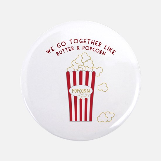 "Butter and Popcorn 3.5"" Button"