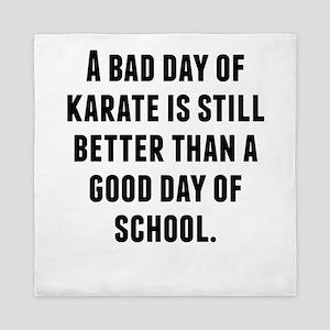A Bad Day Of Karate Queen Duvet