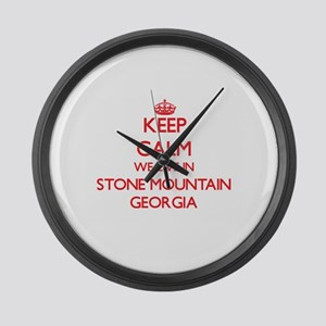 Keep calm we live in Stone Mounta Large Wall Clock