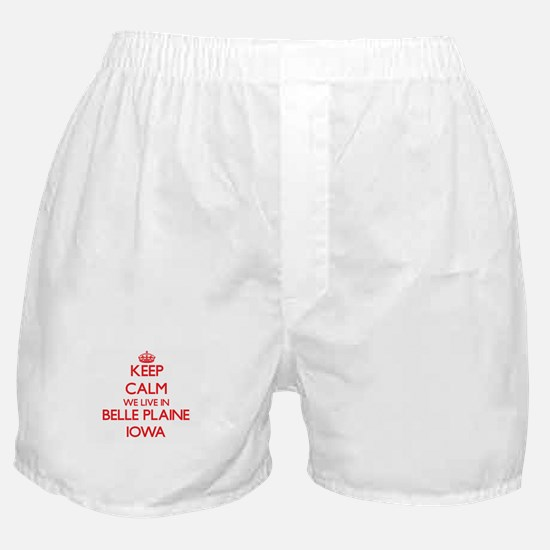 Keep calm we live in Belle Plaine Iow Boxer Shorts