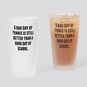 A Bad Day Of Tennis Drinking Glass