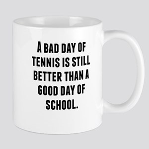 A Bad Day Of Tennis Mugs