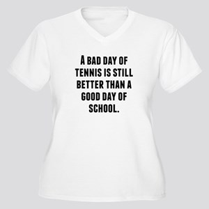 A Bad Day Of Tennis Plus Size T-Shirt