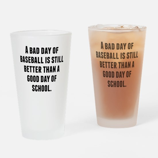 A Bad Day Of Baseball Drinking Glass