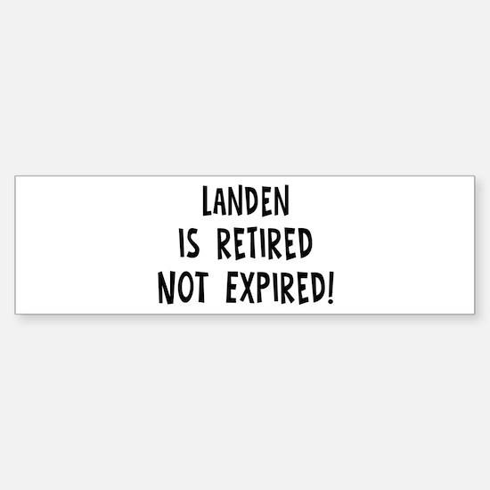 Landen: retired not expired Bumper Bumper Bumper Sticker