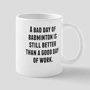 A Bad Day Of Badminton Mugs