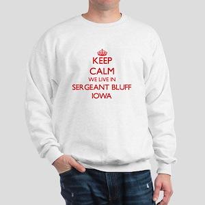 Keep calm we live in Sergeant Bluff Iow Sweatshirt
