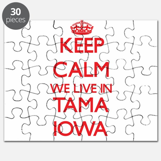 Keep calm we live in Tama Iowa Puzzle