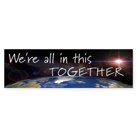 All in this together Bumper Sticker