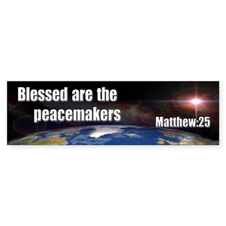 Blessed Peacemakers Bumper Sticker