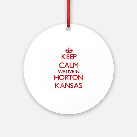 Keep calm we live in Horton Kansa Ornament (Round)
