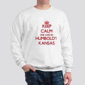 Keep calm we live in Humboldt Kansas Sweatshirt